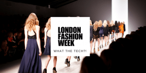 London Fashion Week Tech