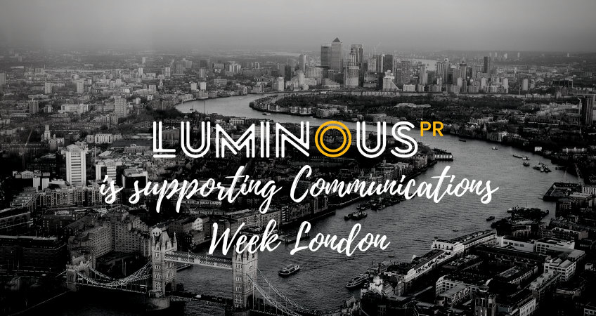 Black and white Photo of London, text: Luminous PR is supporting comms week London